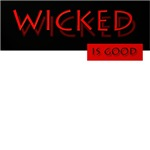 Wicked is Good