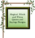 Magical Wiccan Witch Sayings and Quotes