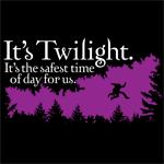 It's Twilight, the safest time of day for us.