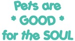 Pets are GOOD for the SOUL (HUMANE SOCIETY)