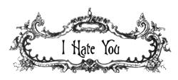 Victorian I Hate You