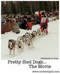 Pretty Sled Dogs... The Movie