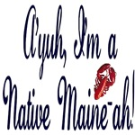 Ayuh - Native Maine-ah!