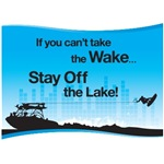 If You Can't Take the Wake...