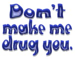 Don't Make Me...