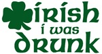 I Wish I Was Drunk St. Pat's T-Shirts