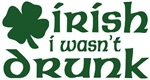 Irish I Wasn't Drunk
