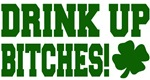 Drink Up Bitches v2 T-Shirts
