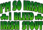 I'm So Irish I Bleed Irish Stout T-Shirt