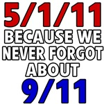 5/1/11 Because We Never Forgot 9/11