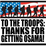 Troops Thanks for Getting Osama T-Shirts