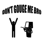 Don't Gouge Me Bro - Station 1