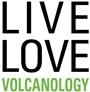 Live Love VOLCANOLOGY