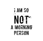 Not a Morning Person Funny Saying