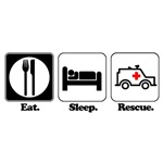 Eat. Sleep. Rescue. (EMT/Paramedic)