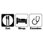 Eat. Sleep. Examine. (Doctor)