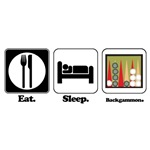 Eat. Sleep. Backgammon.