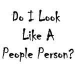 Do I Look Like a People Person T Shirts