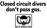 Closed Circuit Divers Don't Pass Gas!