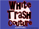White Trash Couture Blue