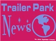 Trailer Park News