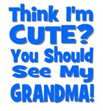 Think I'm Cute? Grandma Blue