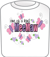 One Of A Kind MeeMaw T-Shirt
