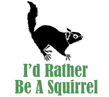 Rather Be a Squirrel