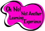 NOT ANOTHER LEARNING EXPERIENCE