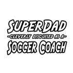 SuperDad...Soccer Coach