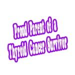 Proud Parent of Thyroid Cancer Survivor