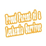 Proud Parent of Leukemia Survivor