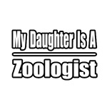 My Daughter Is A Zoologist