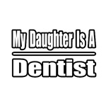 My Daughter Is A Dentist