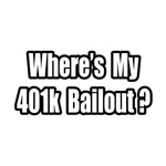 Where's My 401k Bailout?