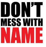 Don't Mess with Name