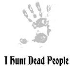 I Hunt Dead People