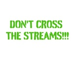 Don't Cross the Streams!!!