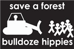 Save A Forest, Bulldoze Hippies