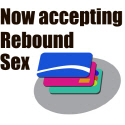 Now accepting rebound sex