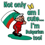 Not only am I cute I'm Bulgarian too!