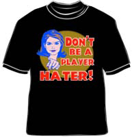 Don't be a Player hater!
