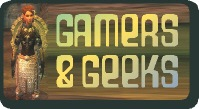 GAMERS & GEEKS