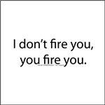 You fire you