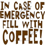 In Case of Emergency..Coffee!