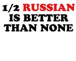 1/2 Russian Is Better Than None