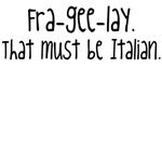Fra-gee-lay