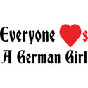 Everyone Loves A German Girl T-Shirt