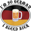 I'm So German I Bleed Bier T-Shirt
