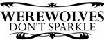Werewolves Don't Sparkle